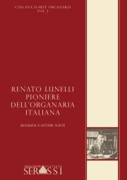L. Renato Lunelli pioniere dell' organaria italiana