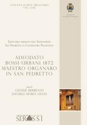 LVIII. Adeodato Bossi-Urbani maestro organaro in San Pedretto