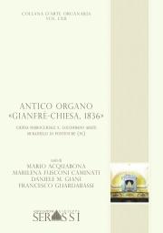 "LXII. Antico organo ""Gianfrè-Chiesa 1836"""