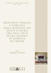 LXIII. Francesco Tessicini e l'organo della Madonna dei Monti in Roma, ora nella Pieve di San Giorgio a Domegge di Cadore