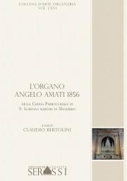 LVXI. L'organo Angelo Amati 1856 della chiesa di S. Lorenzo Martire