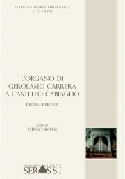 LXVIII. L'organo di Gerolamo Carrera a Castello Cabiaglio
