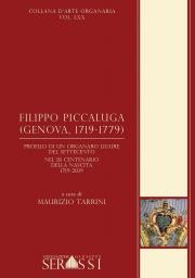 LXX. Filippo Piccaluga (Genova, 1719-1779). Profilo di un organaro ligure del Settecento nel III centenario della nascita 1719-2019