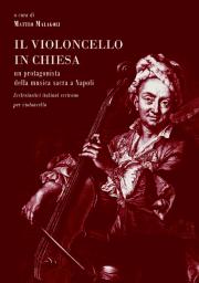 Il violoncello in Chiesa. Un protagonista della musica sacra a Napoli